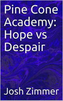 Pine Cone Academy: Hope vs Despair