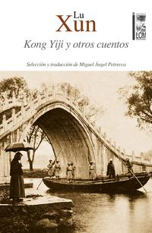 Kong Yiji y otros cuentos【電子書籍】[ Lu Xun ]