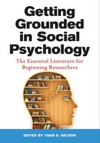 GettingGroundedinSocialPsychologyTheEssentialLiteratureforBeginningResearchers
