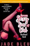 Seven Sexy Sins Club #7: Machined Hard