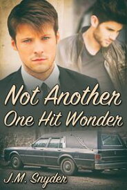 Not Another One Hit Wonder【電子書籍】[ J.M. Snyder ]