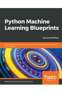 PythonMachineLearningBlueprintsPutyourmachinelearningconceptstothetestbydevelopingreal-worldsmartprojects,2ndEdition