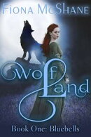 Wolf Land Book One: Bluebells