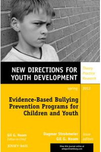 Evidence-BasedBullyingPreventionProgramsforChildrenandYouthNewDirectionsforYouthDevelopment,Number133
