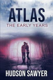 Atlas The Early Years【電子書籍】[ Hudson Sawyer ]