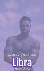 Brothers of the Zodiac: Libra【電子書籍】[ Maxwell Thomas ]