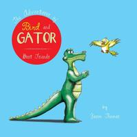 The Adventures of Bird and GatorBest Friends【電子書籍】[ Jason Thomas ]