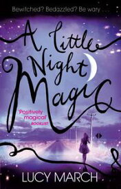 A Little Night Magic【電子書籍】[ Lucy March ]
