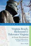 Explorer's Guide Virginia Beach, Richmond and Tidewater Virginia: Includes Williamsburg, Norfolk, and Jamest…