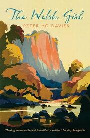 The Welsh Girl【電子書籍】[ Peter Ho Davies ]