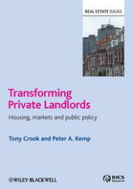 Transforming Private LandlordsHousing, Markets and Public Policy【電子書籍】[ Tony Crook ]