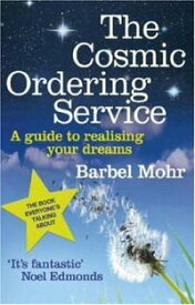 The Cosmic Ordering Service'It's fantastic' (Noel Edmonds)【電子書籍】[ Barbel Mohr ]