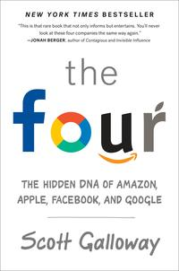 The FourThe Hidden DNA of Amazon, Apple, Facebook, and Google【電子書籍】[ Scott Galloway ]