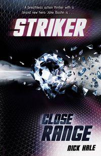 Striker: Close Range【電子書籍】[ Nick Hale ]