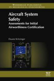 Aircraft System SafetyAssessments for Initial Airworthiness Certification【電子書籍】[ Duane Kritzinger ]