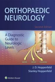 Orthopaedic Neurology【電子書籍】[ Stanley Hoppenfeld ]