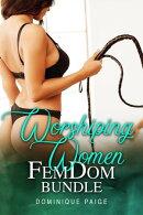 Worshiping Women FemDom Bundle