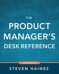 The Product Manager's Desk Reference 2E【電子書籍】[ Steven Haines ]