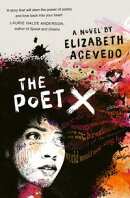The Poet X - SHORTLISTED FOR THE WATERSTONES CHILDREN'S BOOK PRIZE, AND THE CILIP CARNEGIE MEDAL
