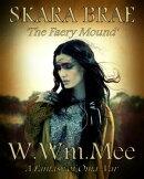 Skara Brae 'The Faery Mound'