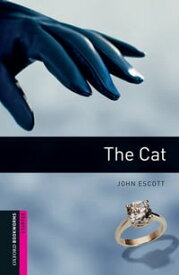 The Cat Starter Level Oxford Bookworms Library【電子書籍】[ John Escott ]