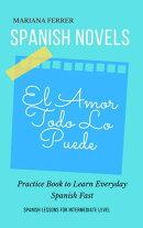 Spanish Novels: El Amor Todo lo Puede