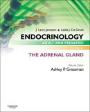 Endocrinology Adult and Pediatric: The Adrenal Gland E-Book