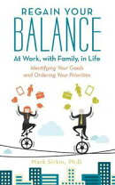 Regain Your Balance: at Work, with Family, in Life