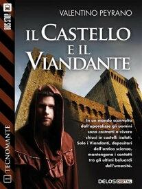 Il castello e il viandanteTecnomante 1【電子書籍】[ Valentino Peyrano ]