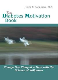 The Diabetes Motivation Book: Change One Thing at a Time with the Science of Willpower【電子書籍】[ Heidi Beckman ]