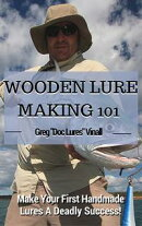 Wooden Lure Making 101: Make Your First Handmade Lures Deadly Effective