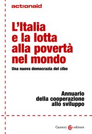 L'Italia e la lotta alla povert? nel mondoUna nuova democrazia del cibo【電子書籍】[ AA. VV., ActionAid ]