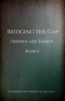 Bridging the Gap, Friends Are Family Book 2