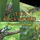 Its A Bugs World: Scary and Spooky Bugs