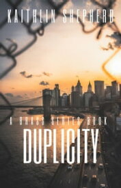 DuplicityBrass, #2【電子書籍】[ Kaithlin Shepherd ]