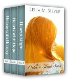 Oakham Hearts Series: Boxed Set (Hearts with History, Hearts with Hope, Hearts Alight)【電子書籍】[ Lelia M. Silver ]