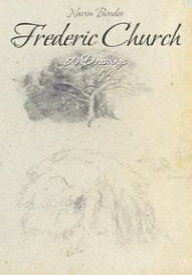 Frederic Church: 80 Drawings【電子書籍】[ Narim Bender ]