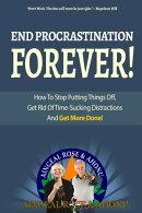 End Procrastination Forever