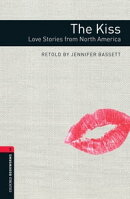 The Kiss: Love Stories from North America Level 3 Oxford Bookworms Library
