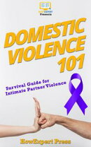 Domestic Violence 101: Survival Guide for Intimate Partner Violence