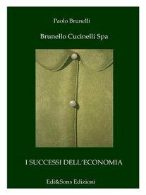 Brunello Cucinelli SpaIl re del cashmere【電子書籍】[ Paolo Brunelli ]