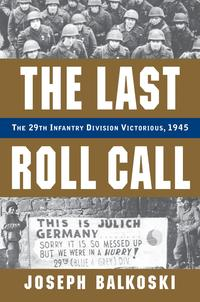 TheLastRollCallThe29thInfantryDivisionVictorious,1945