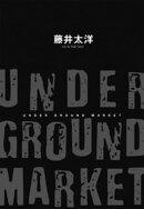 UNDER GROUND MARKET