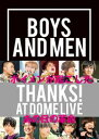 【電子版だけの特典カットつき!】BOYS AND MEN THANKS! AT DOME LIVE【電子書籍】[ BOYS AND MEN ]