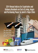 2014 Annual Indices for Expatriates and Ordinary Residents on Cost of Living, Wages and Purchasing Power for…