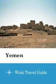 Yemen【電子書籍】[ Wink Travel Guide ]