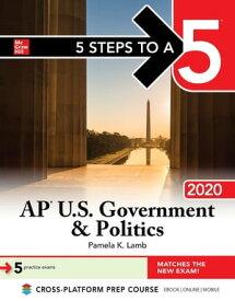 5 Steps to a 5: AP U.S. Government & Politics 2020【電子書籍】[ Pamela K. Lamb ]