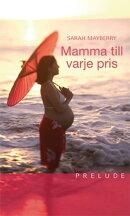 Mamma till varje pris