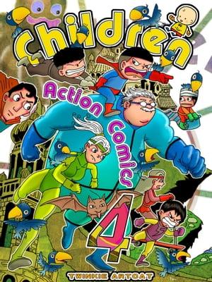 Children Action Comics 4【電子書籍】[ Twinkie Artcat ]
