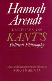 Lectures on Kant's Political Philosophy【電子書籍】[ Hannah Arendt ]